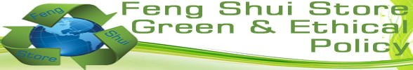 Feng Shui Store Green and Ethical Policy