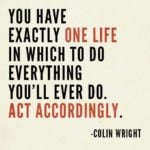 one life to achieve