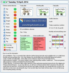 Hi everyone, I hope you are all well and are enjoying your day. Here is the Free Feng Shui Tong Shu Almanac for Tuesday 8th April 2014. Wishing you all a great day, Daniel How to use the Tong Shu Almanac 28 constellations -This is a powerful date selection method giving fortunate and avoidable tasks on a daily basis. Monthly and annual flying stars – this chart displays the annual (right) and monthly (left) flying star locations. Yearly, monthly and daily pillars – these pillars are for reference only for those that follow Ba Zi. Daily auspicious numbers – Use these numbers when selecting lottery number, roulette etc… These are general daily auspicious numbers formulated from the three pillars. Conflict direction – Avoid these daily conflict directions when performing important physical tasks like digging etc. Chinese Animal Almanac – as you may all know, we all have a Chinese animal which is based on the year and month that we were born. Just because the red face may signify a bad day, you should take this as more of an indication to take more care during this day. Even my best days have been red face days so do not hide away from everything during a red day. Tong Shu Almanac for Tuesday 8th April 2014