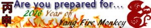are you prepared for 2016, year of the Yang Fire Monkey