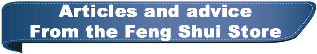 Articles and advice from the Feng Shui Store