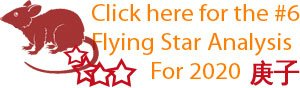 Click here for the number 6 Flying star analysis for 2020